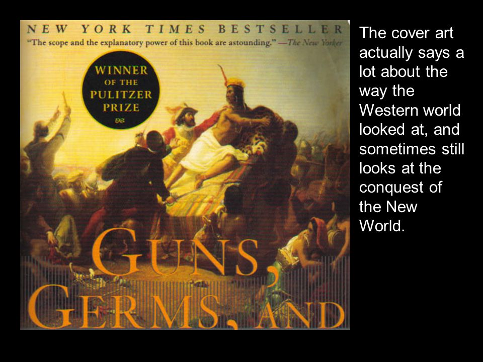 The cover art actually says a lot about the way the Western world looked at, and sometimes still looks at the conquest of the New World.