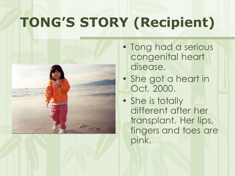 TONG'S STORY (Recipient)