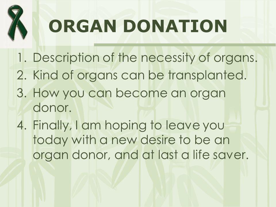 ORGAN DONATION Description of the necessity of organs.