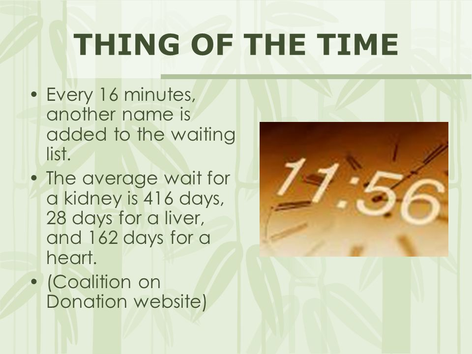 THING OF THE TIME Every 16 minutes, another name is added to the waiting list.