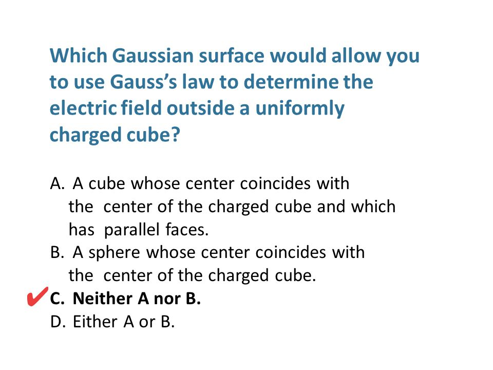 Which Gaussian surface would allow you to use Gauss's law to determine the electric field outside a uniformly charged cube
