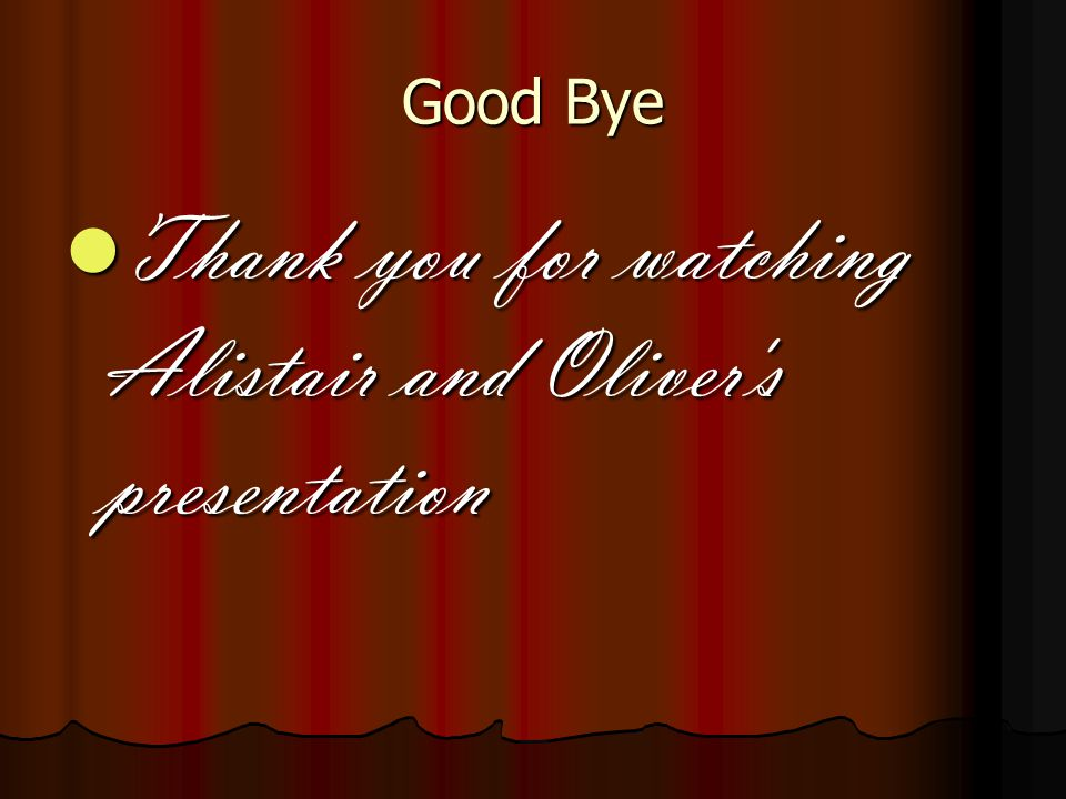 Thank you for watching Alistair and Oliver s presentation
