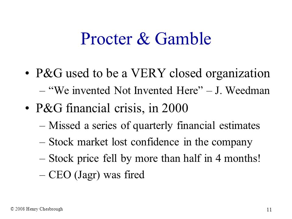 Procter & Gamble P&G used to be a VERY closed organization
