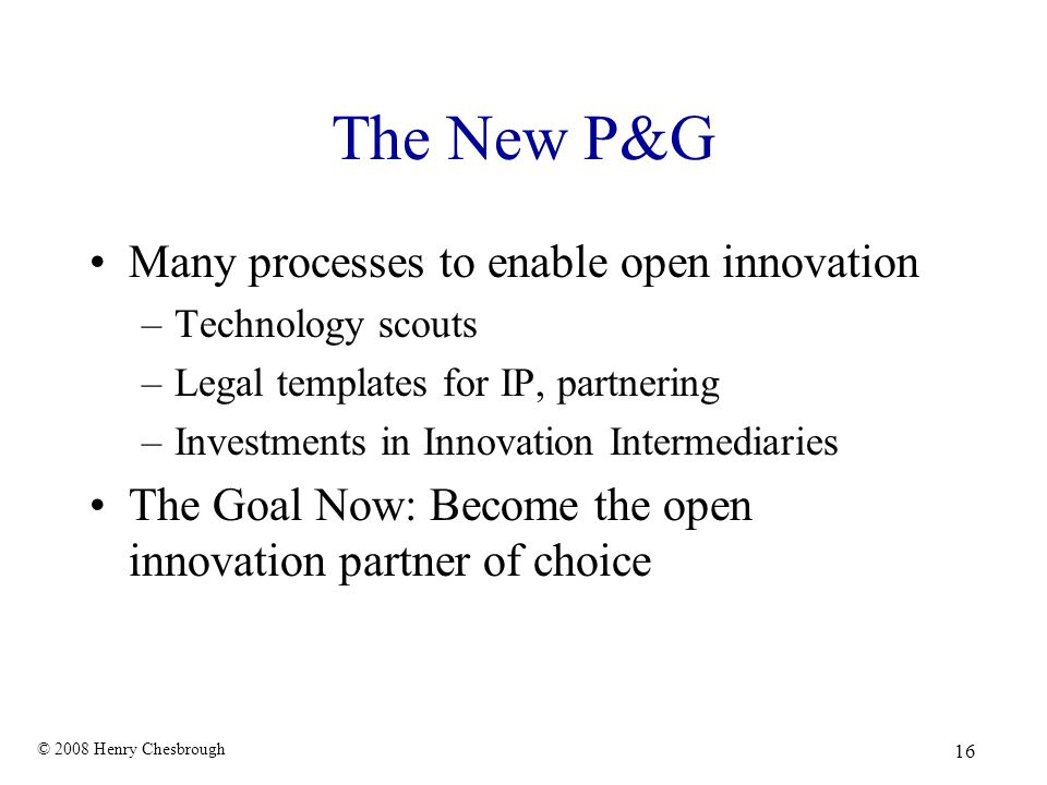 The New P&G Many processes to enable open innovation