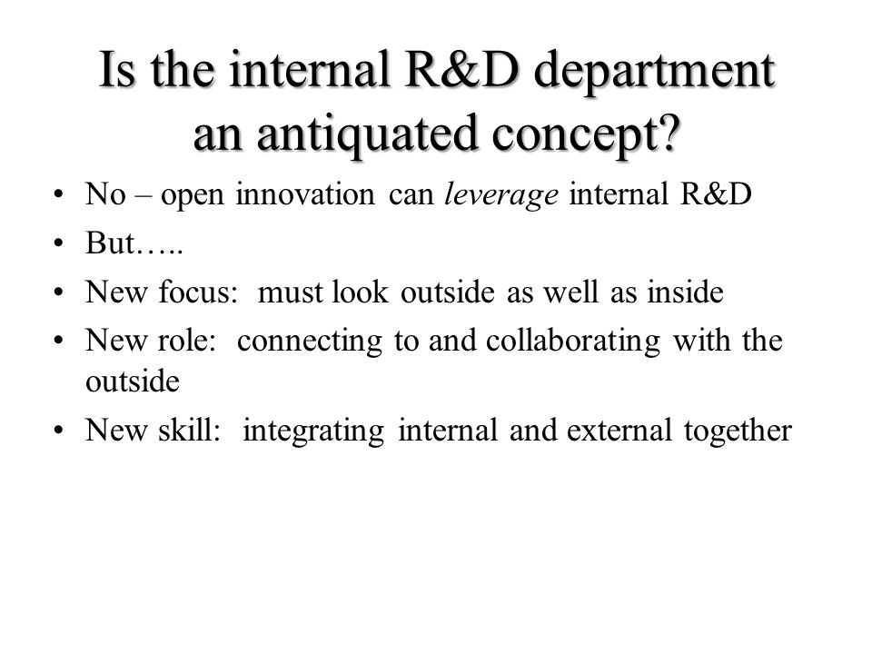 Is the internal R&D department an antiquated concept