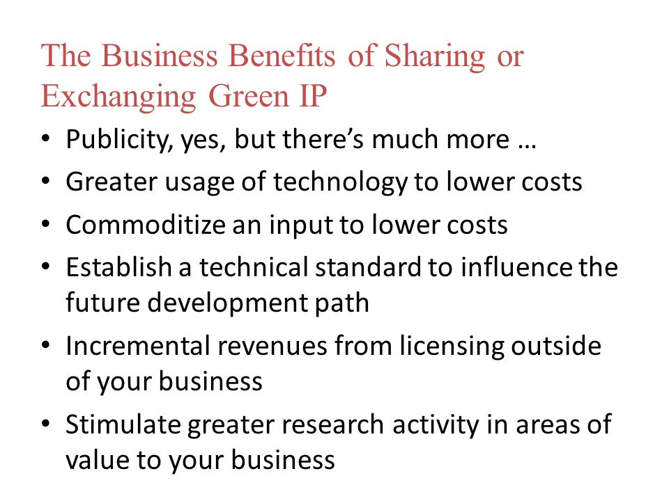The Business Benefits of Sharing or Exchanging Green IP