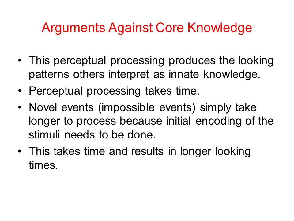 Arguments Against Core Knowledge