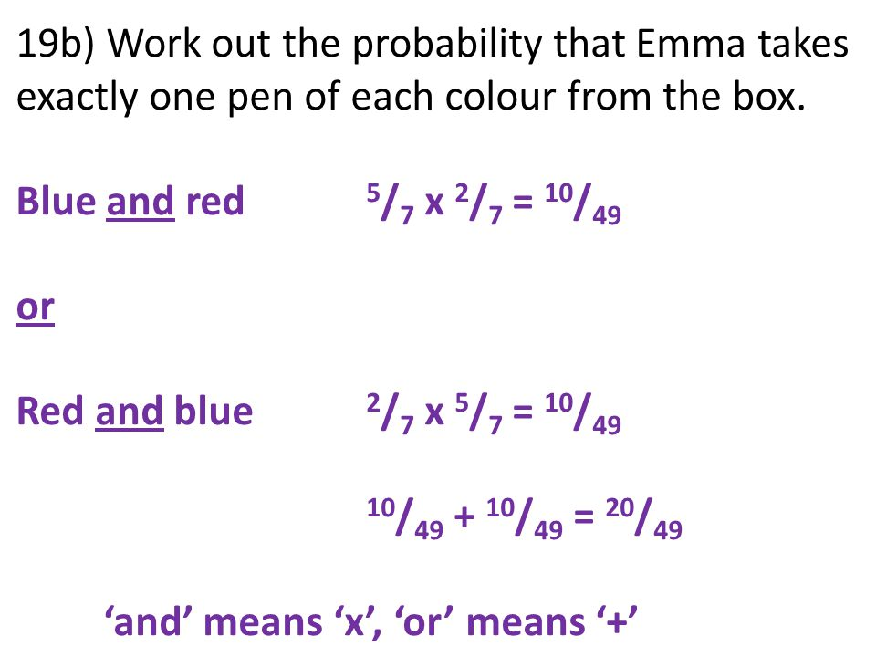 19b) Work out the probability that Emma takes exactly one pen of each colour from the box.