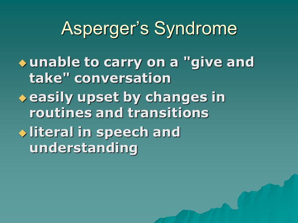 Asperger's Syndrome unable to carry on a give and take conversation