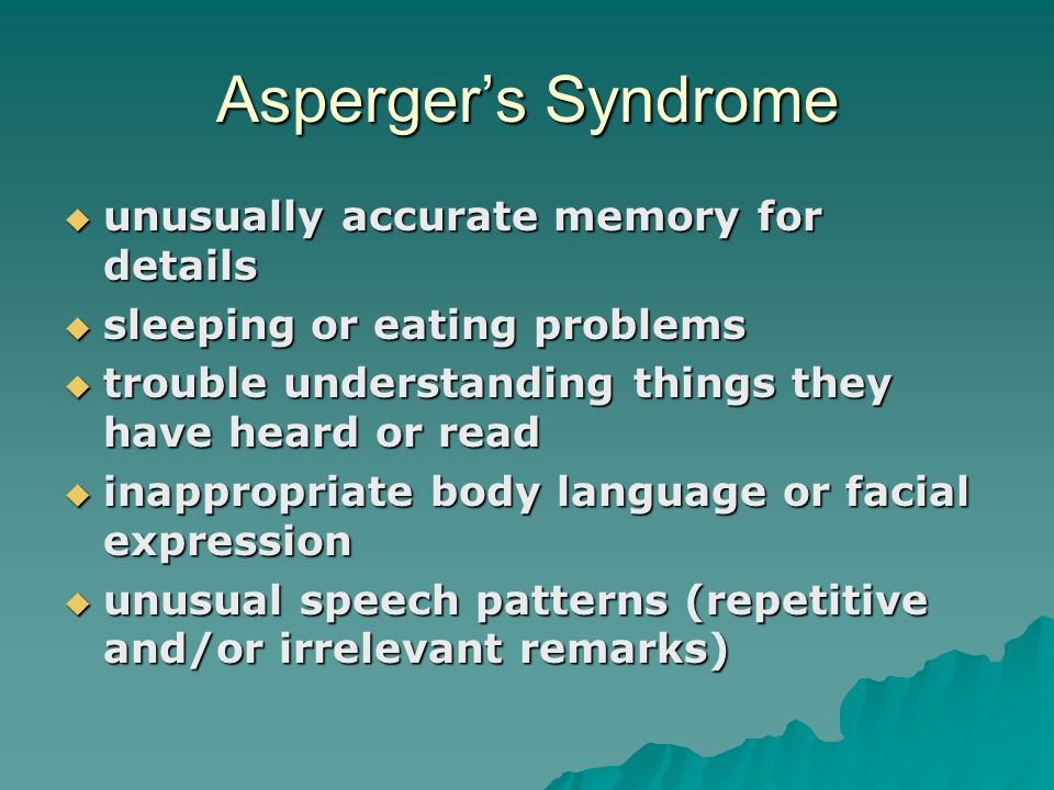 Asperger's Syndrome unusually accurate memory for details