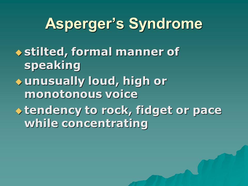 Asperger's Syndrome stilted, formal manner of speaking