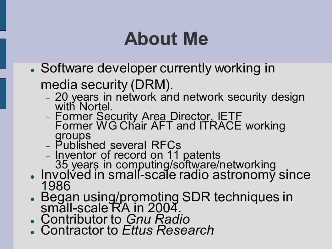About Me Software developer currently working in media security (DRM).