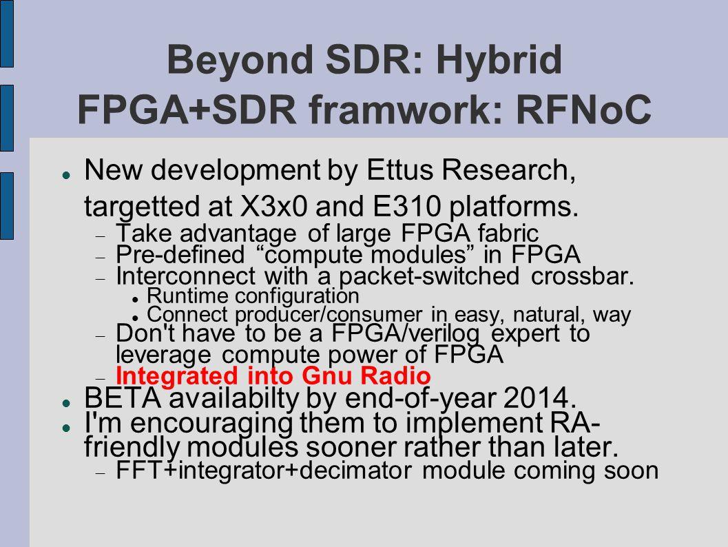 Beyond SDR: Hybrid FPGA+SDR framwork: RFNoC