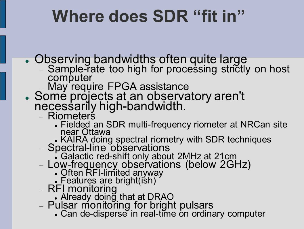 Where does SDR fit in Observing bandwidths often quite large