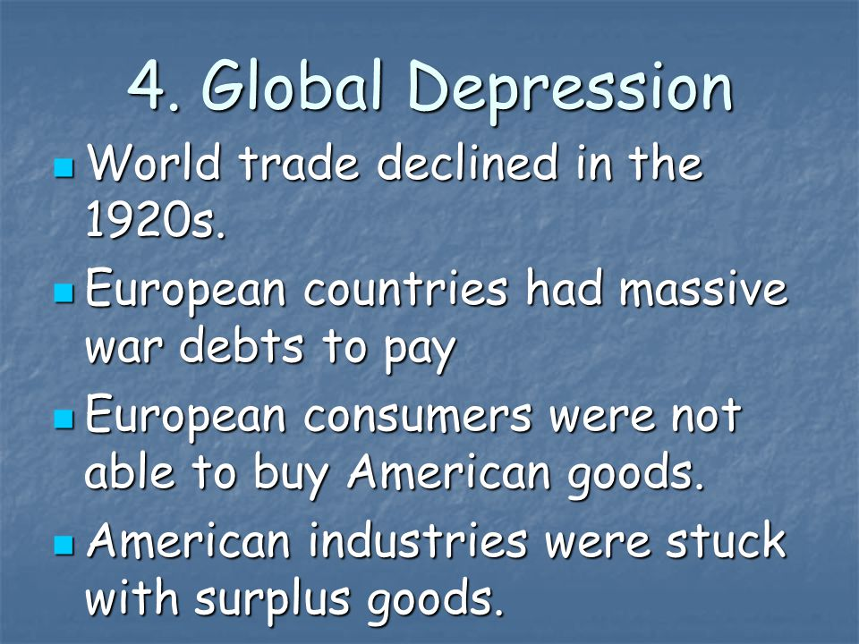 4. Global Depression World trade declined in the 1920s.