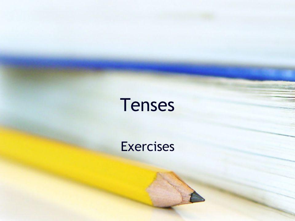 Tenses Exercises