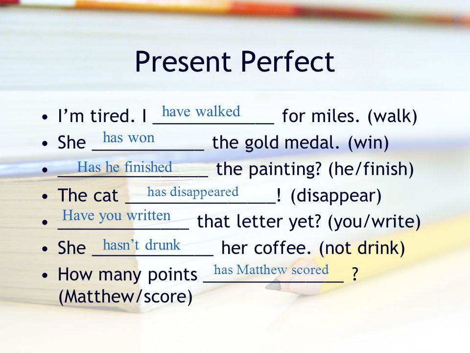 Present Perfect I'm tired. I _____________ for miles. (walk)