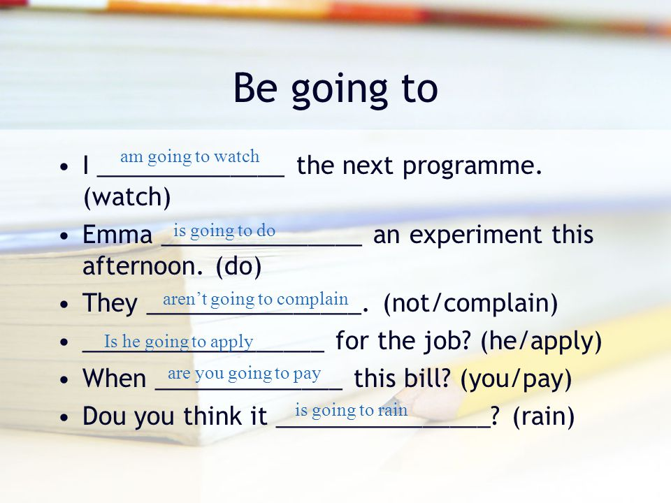 Be going to I ______________ the next programme. (watch)