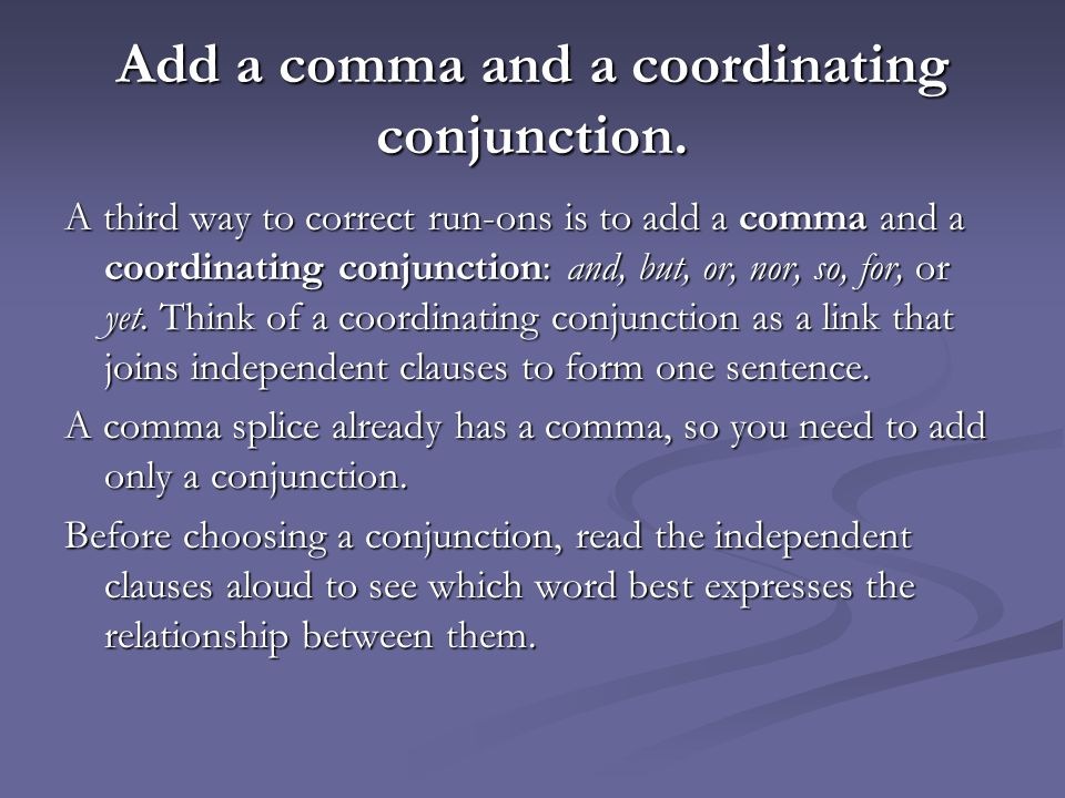 Add a comma and a coordinating conjunction.
