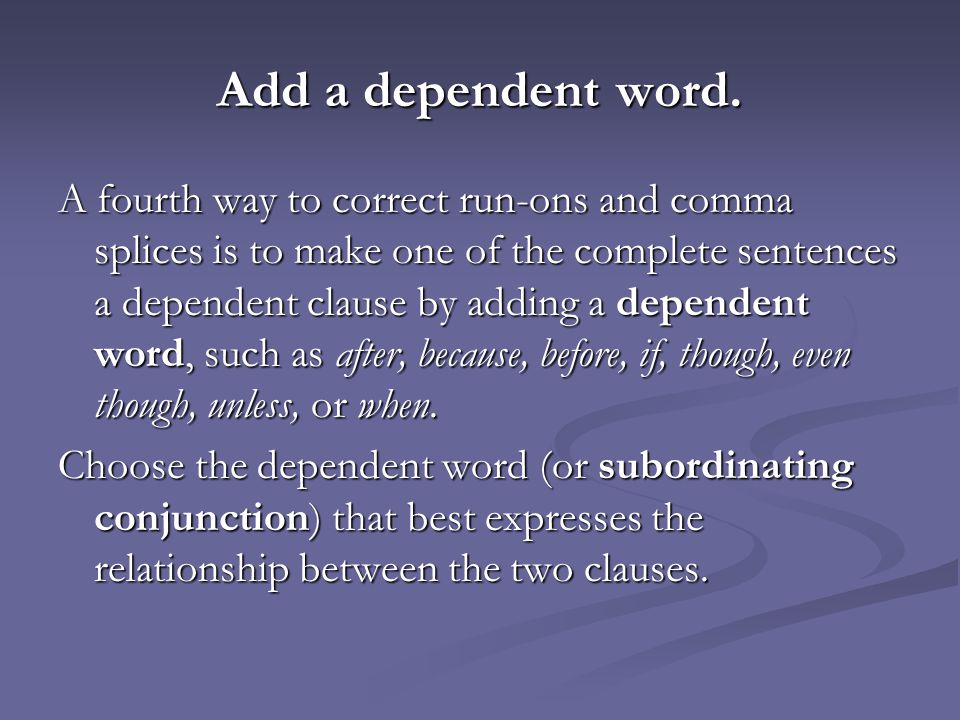 Add a dependent word.