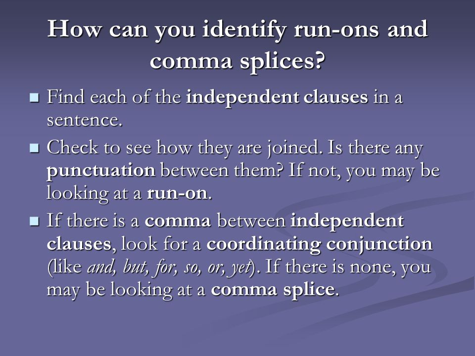 How can you identify run-ons and comma splices