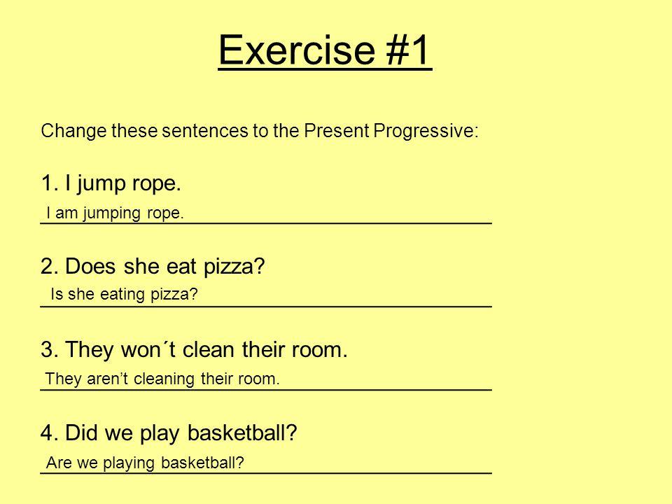 Exercise #1 1. I jump rope. ____________________________________