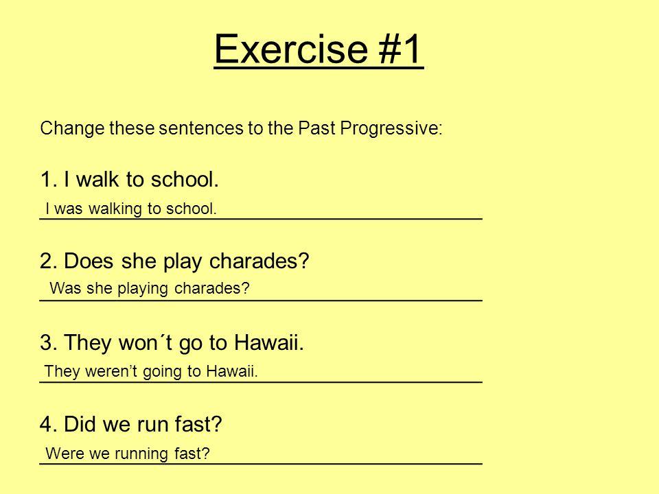 Exercise #1 1. I walk to school. ____________________________________