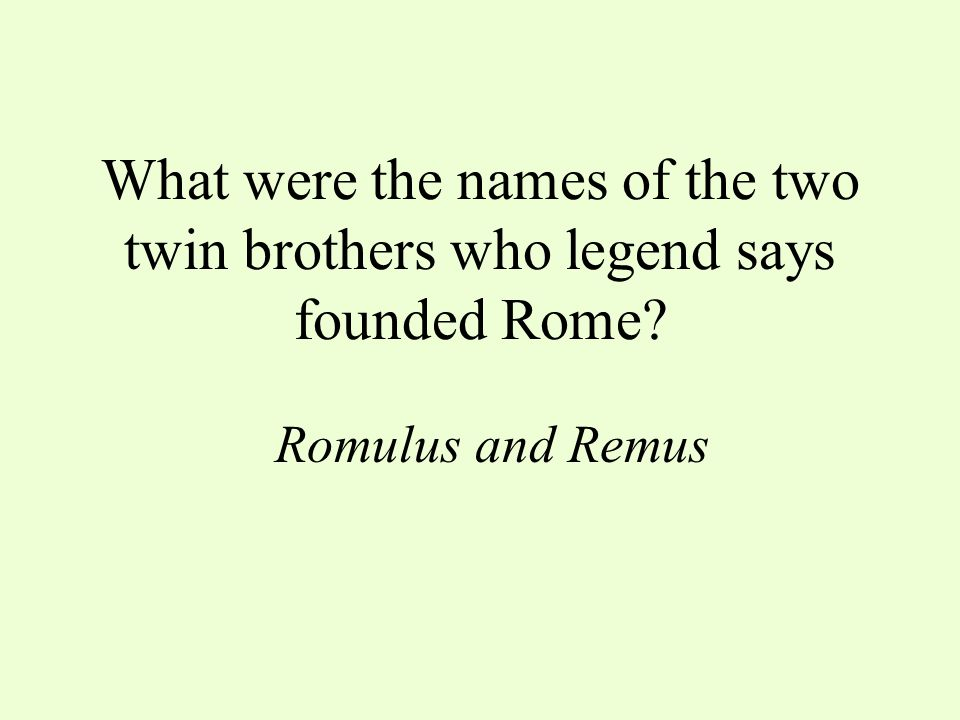 What were the names of the two twin brothers who legend says founded Rome