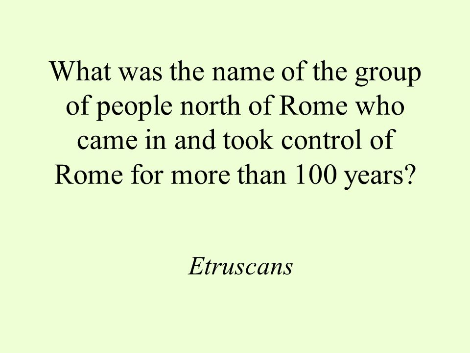 What was the name of the group of people north of Rome who came in and took control of Rome for more than 100 years