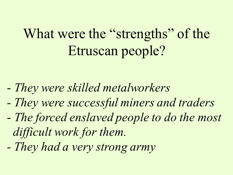 What were the strengths of the Etruscan people