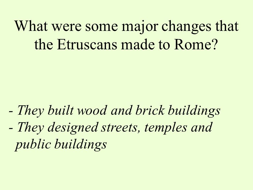 What were some major changes that the Etruscans made to Rome