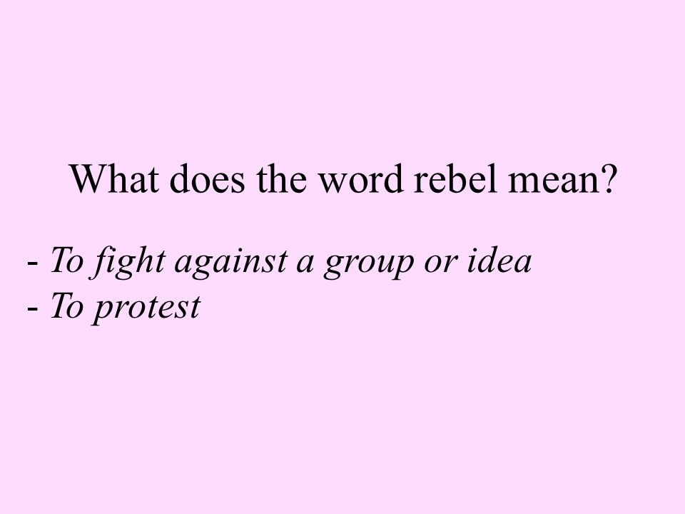 What does the word rebel mean