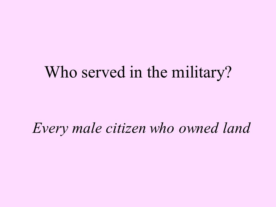 Who served in the military