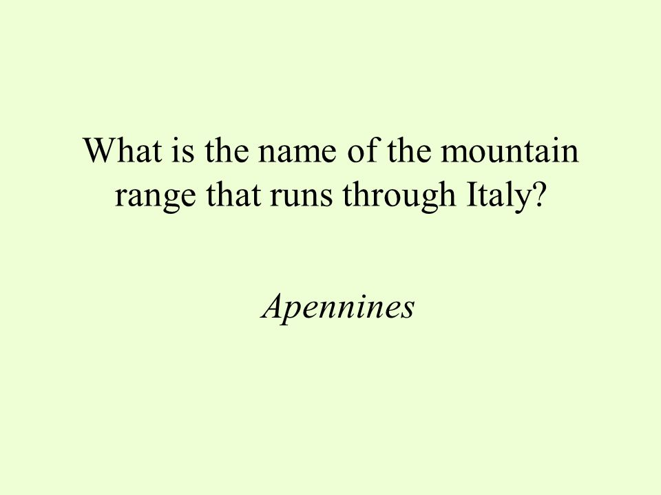 What is the name of the mountain range that runs through Italy