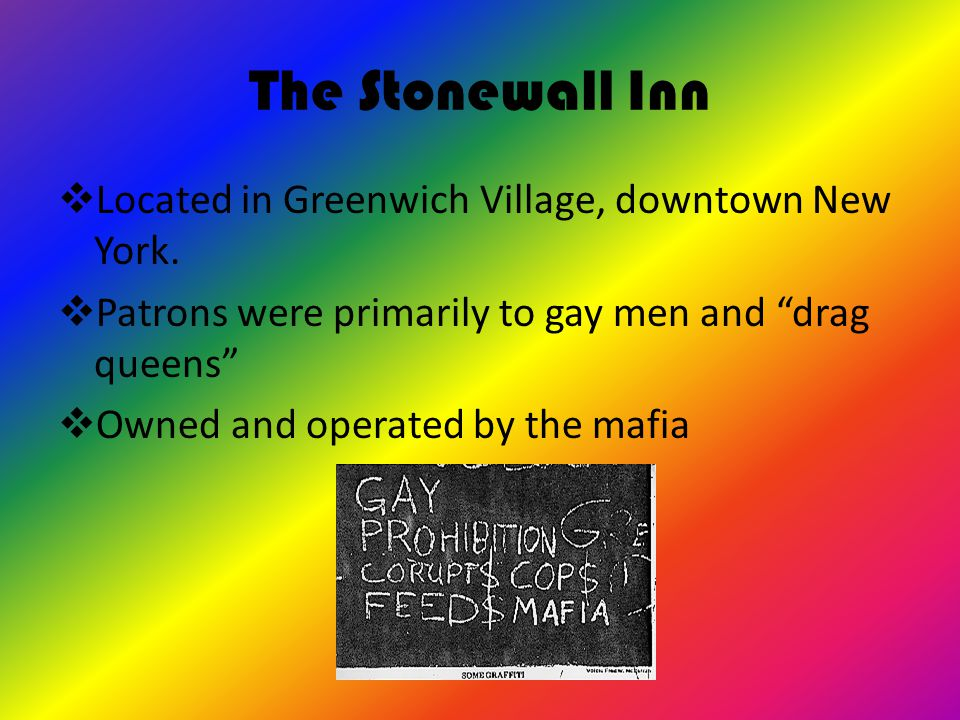 The Stonewall Inn Located in Greenwich Village, downtown New York.