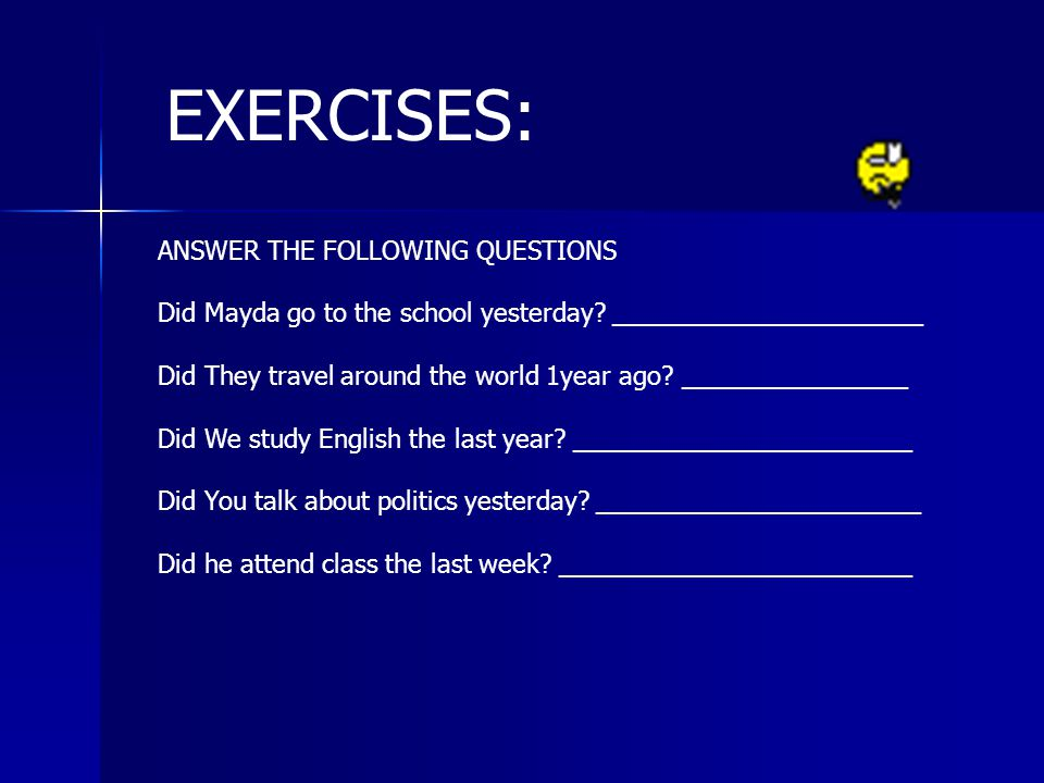 EXERCISES: ANSWER THE FOLLOWING QUESTIONS