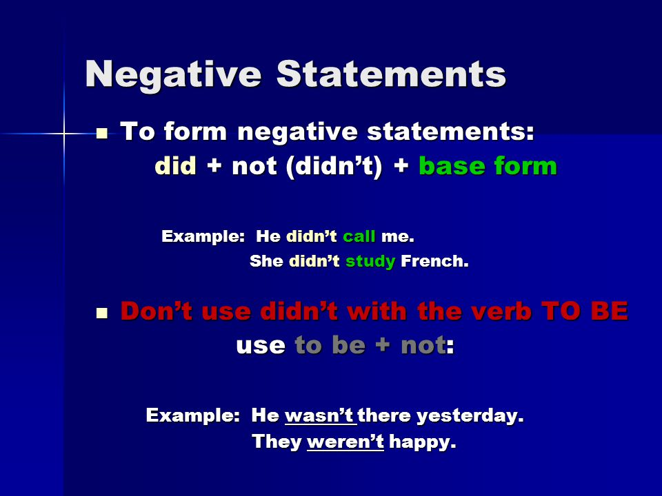 Negative Statements To form negative statements: