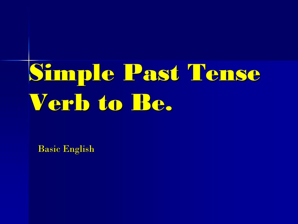 Simple Past Tense Verb to Be.