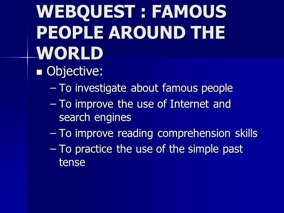 WEBQUEST : FAMOUS PEOPLE AROUND THE WORLD
