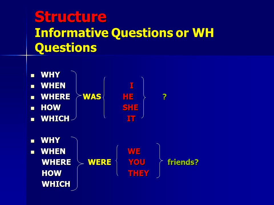 Structure Informative Questions or WH Questions