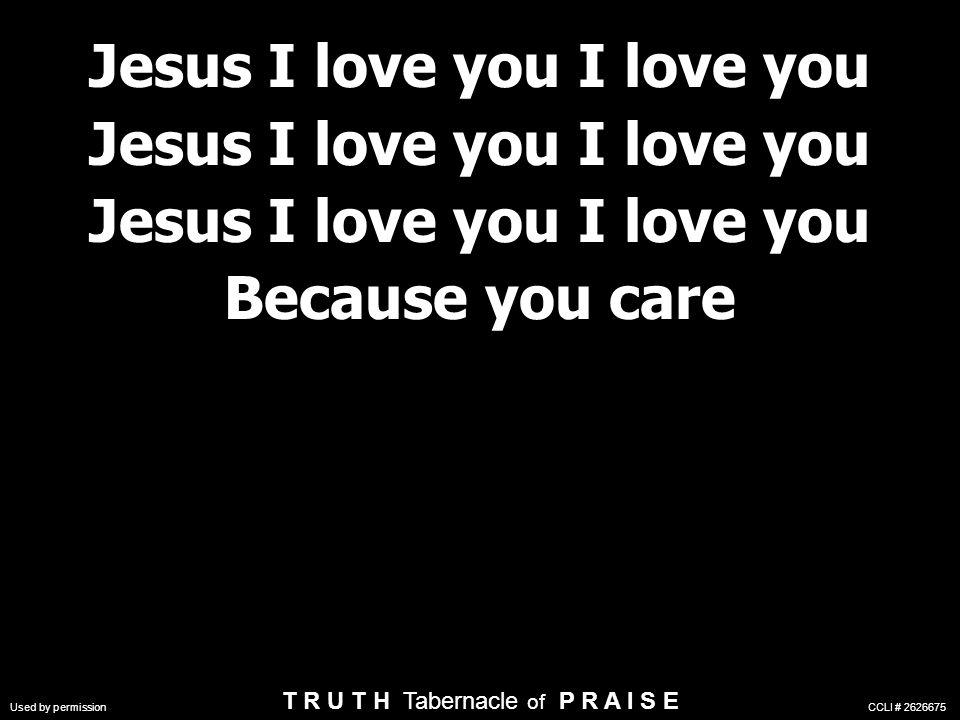 Jesus I love you I love you Because you care