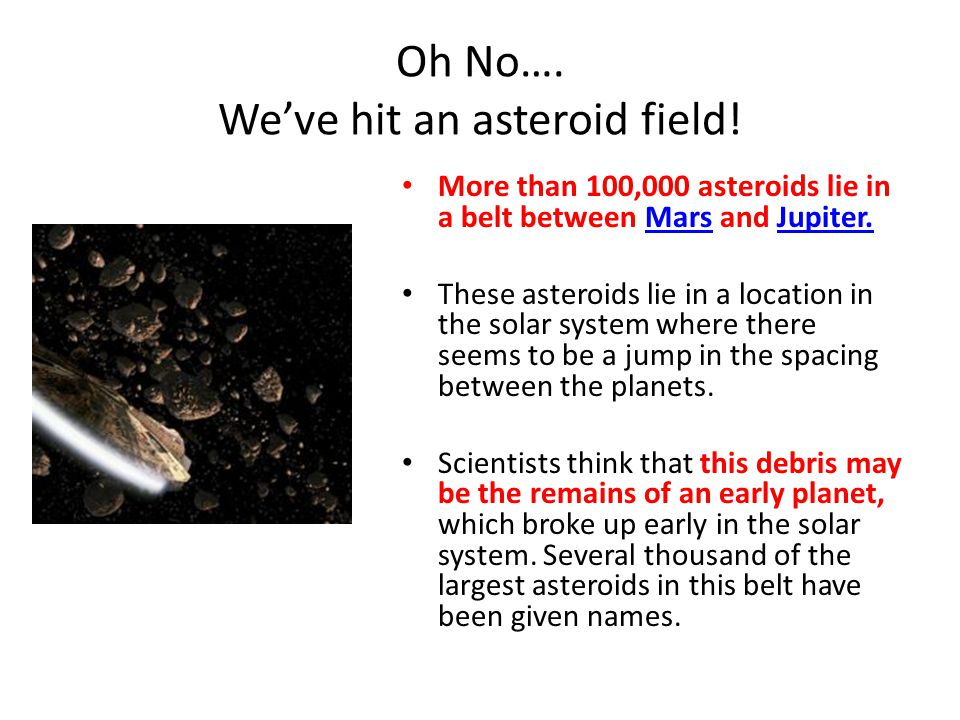 Oh No…. We've hit an asteroid field!