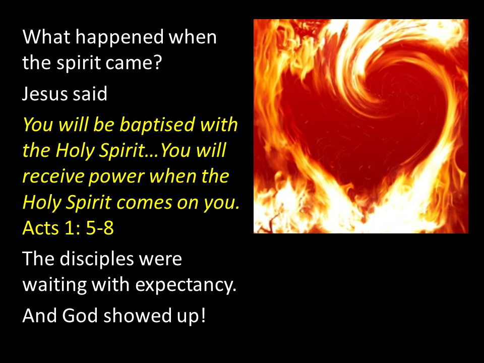 What happened when the spirit came