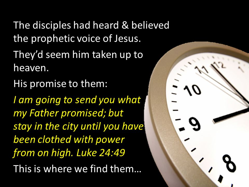 The disciples had heard & believed the prophetic voice of Jesus