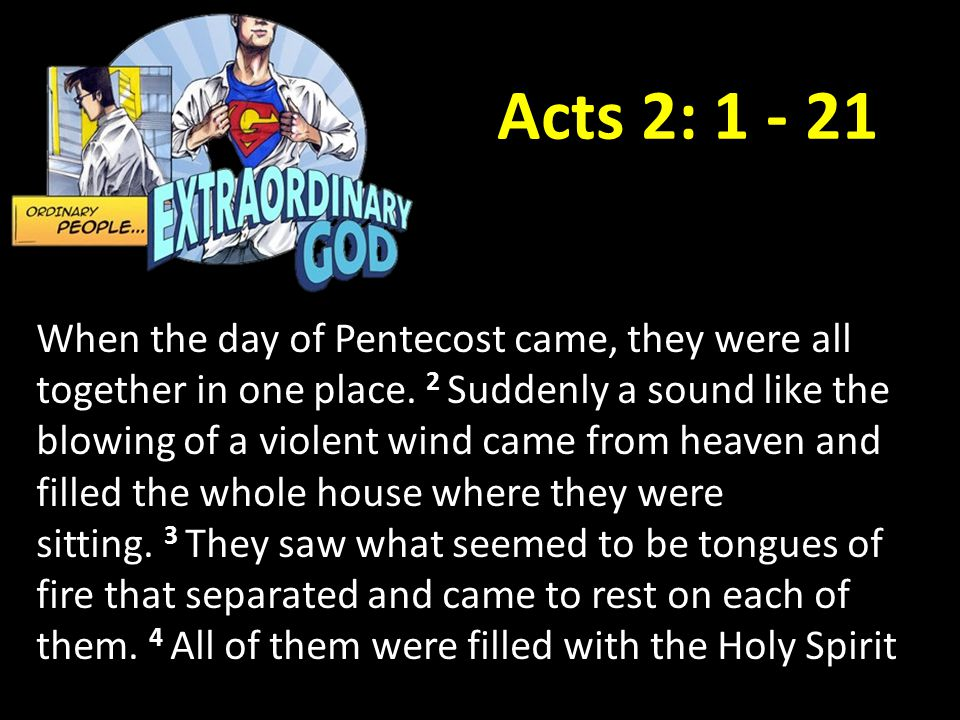 Acts 2: 1 - 21