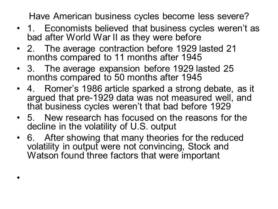 Have American business cycles become less severe