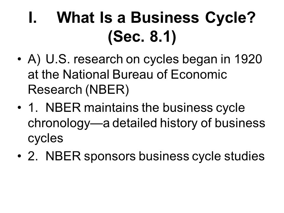 I. What Is a Business Cycle (Sec. 8.1)