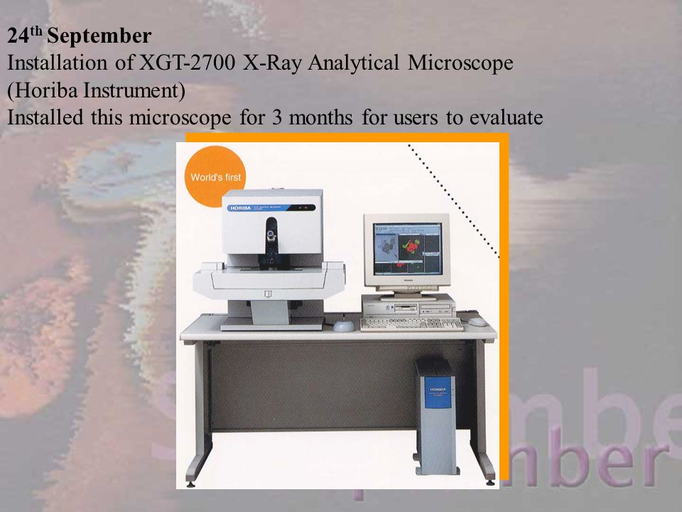 24th September Installation of XGT-2700 X-Ray Analytical Microscope. (Horiba Instrument)