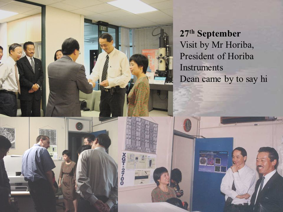 27th September Visit by Mr Horiba, President of Horiba Instruments Dean came by to say hi