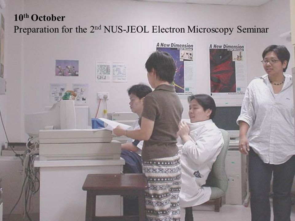 10th October Preparation for the 2nd NUS-JEOL Electron Microscopy Seminar